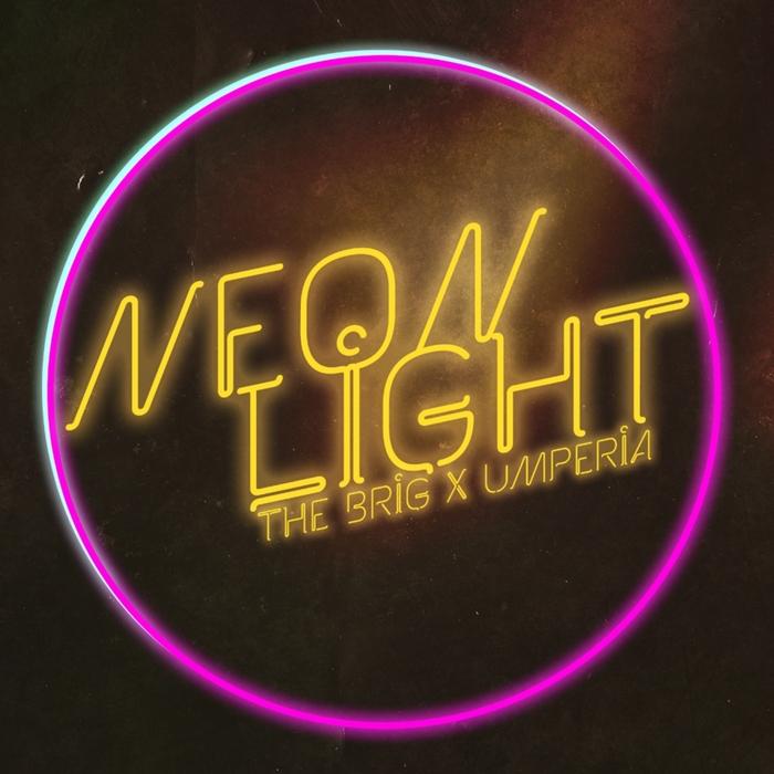 BRIG, The/UMPERIA - Neon Light