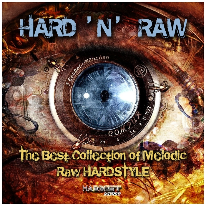 VARIOUS - Hard N Raw: The Best Collection Of Melodic Raw Hardstyle