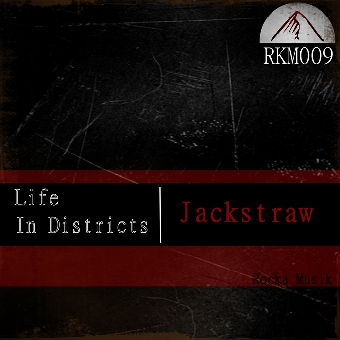 JACKSTRAW - Life In Districts