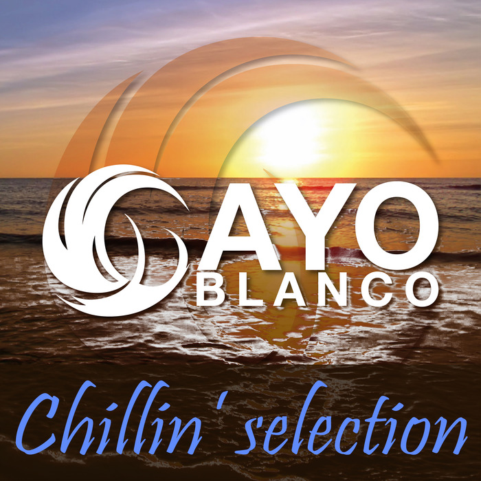 VARIOUS - Cayo Blanco Chillin Selection