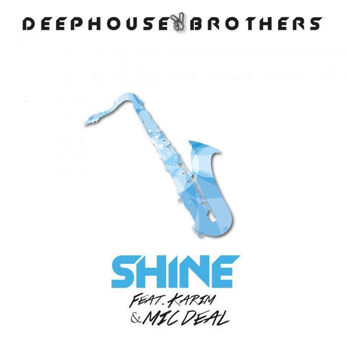 DEEPHOUSEBROTHERS feat KARIM - Shine