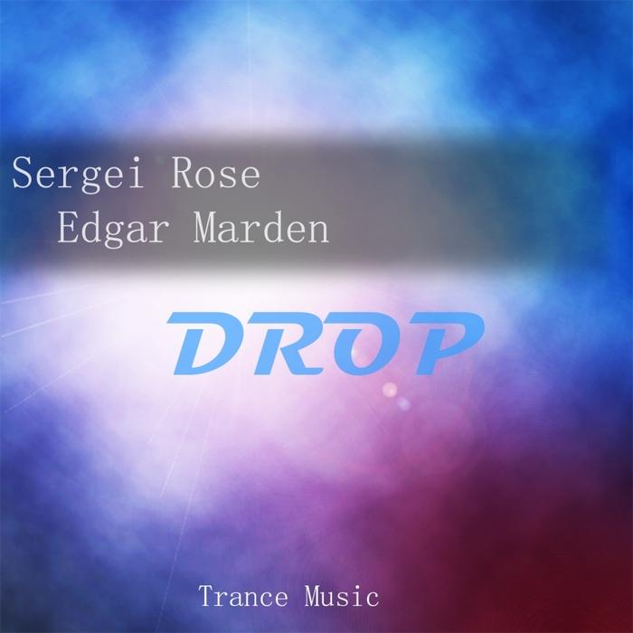 SERGEI ROSE/EDGAR MARDEN - Drop