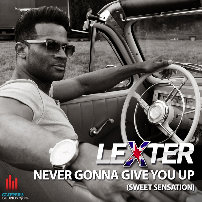LEXTER - Never Gonna Give You Up (Sweet Sensation)