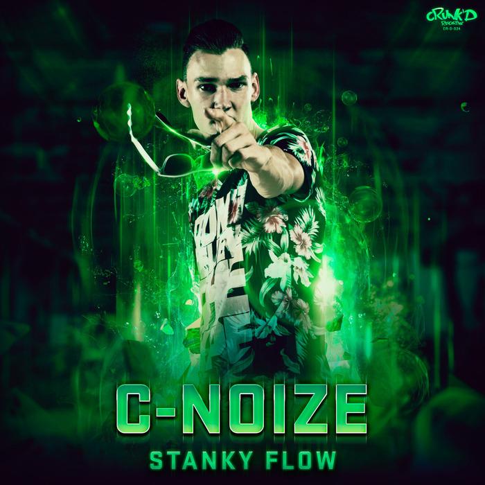 C NOIZE - Stanky Flow