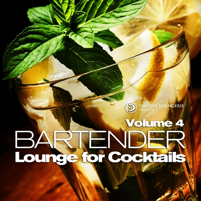 VARIOUS - Bartender Lounge For Cocktails Volume 4 Smooth Chilled & Soulful Cafe Bar Grooves