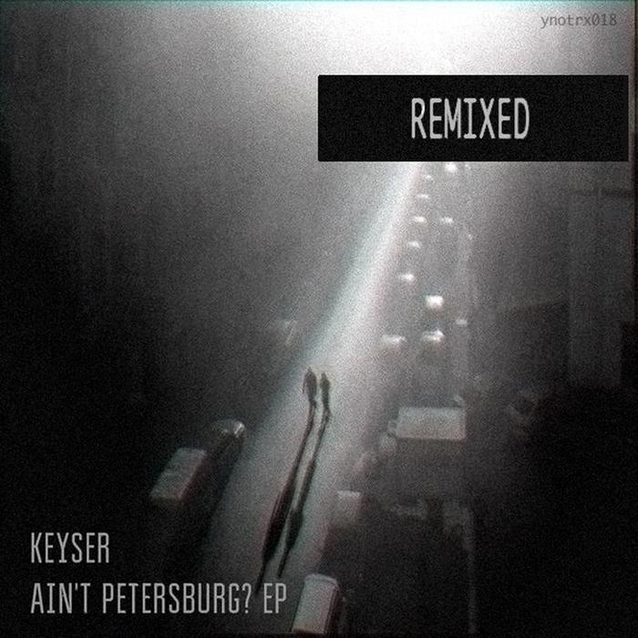 KEYSER - Ain't Petersburg? (remixed)