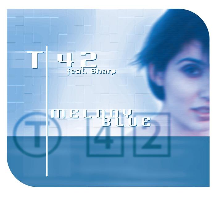 T42/SHARP - Melody Blue (remixes)
