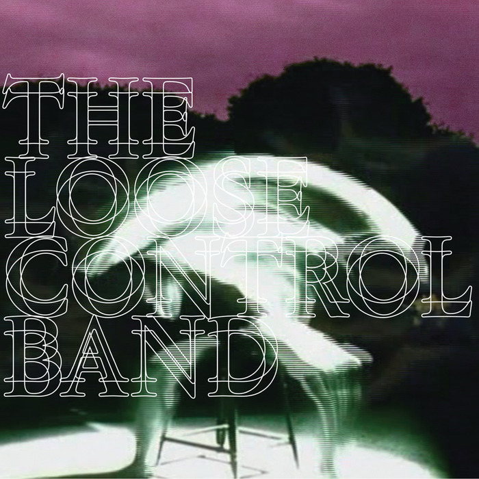LOOSE CONTROL BAND, The - Lose Control/It's (Not) Just An 808