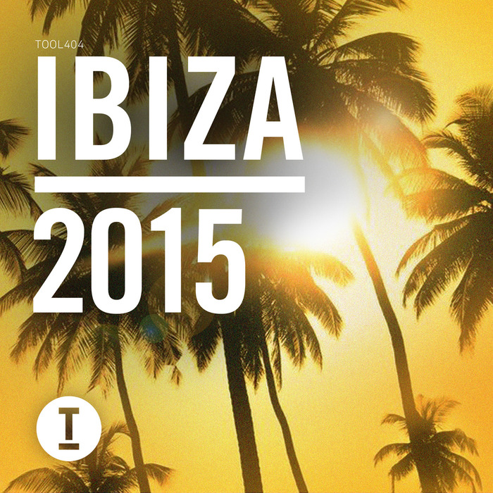VARIOUS - Toolroom Ibiza 2015