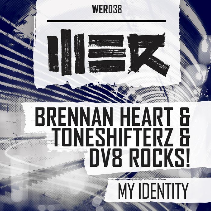 HEART, Brennan/TONESHIFTERZ/DV8 ROCKS - My Identity