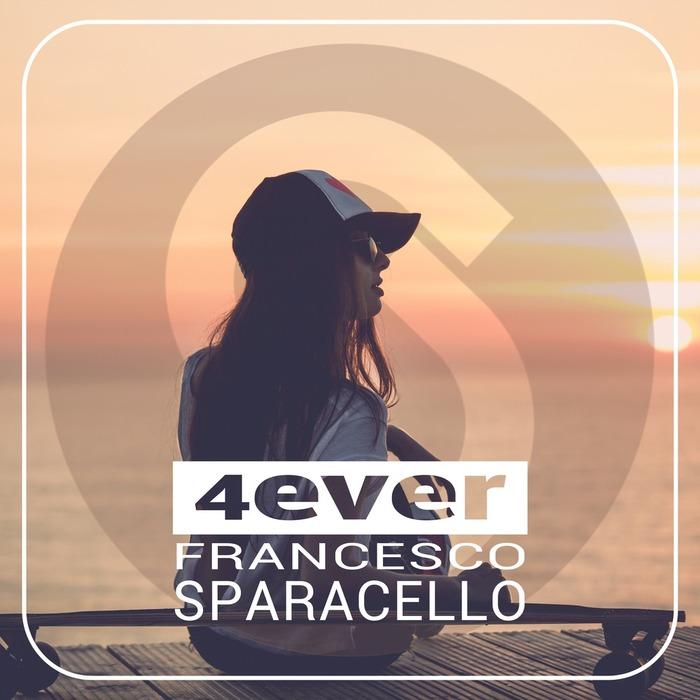SPARACELLO, Francesco - 4ever