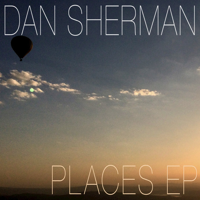 SHERMAN, Dan - Places EP