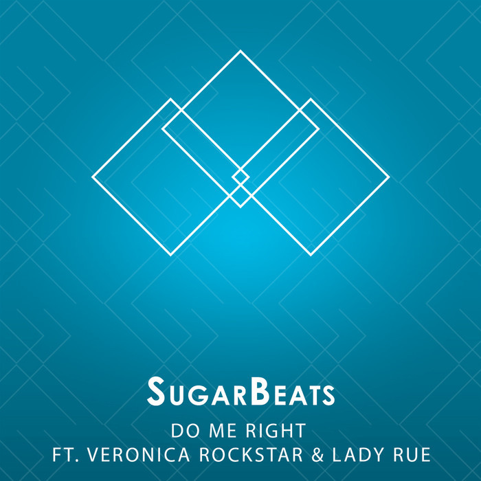 SUGARBEATS feat VERONICA ROCKSTAR/LADY RUE - Do Me Right