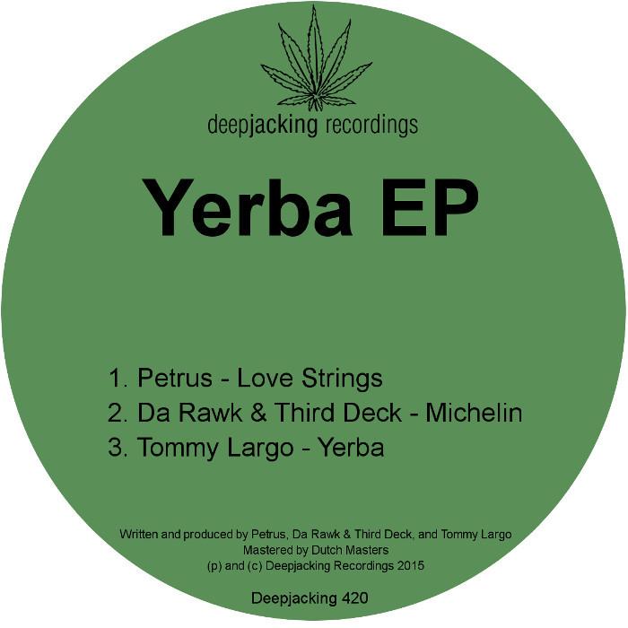 PETRUS/DA RAWK/THIRD DECK/TOMMY LARGO - Yerba EP