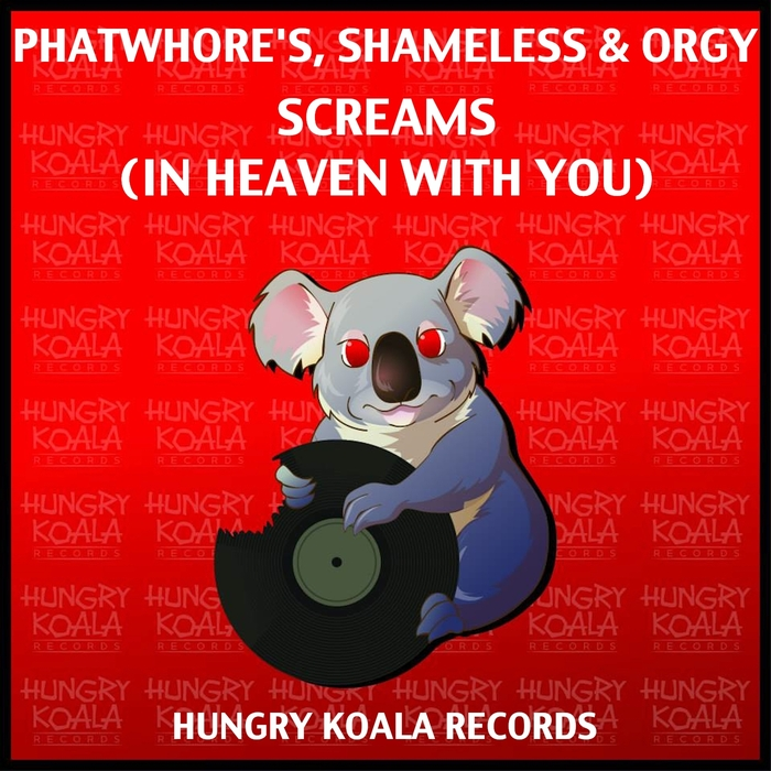 SHAMELESS/ORGY PHATWHORE'S - Screams In Heaven With You