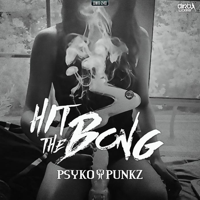 PSYKO PUNKZ - Hit The Bong