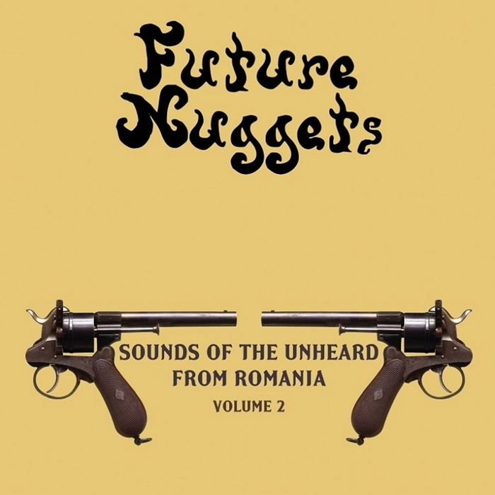 VARIOUS - Future Nuggets: Sounds Of The Unheard From Romania Vol 2