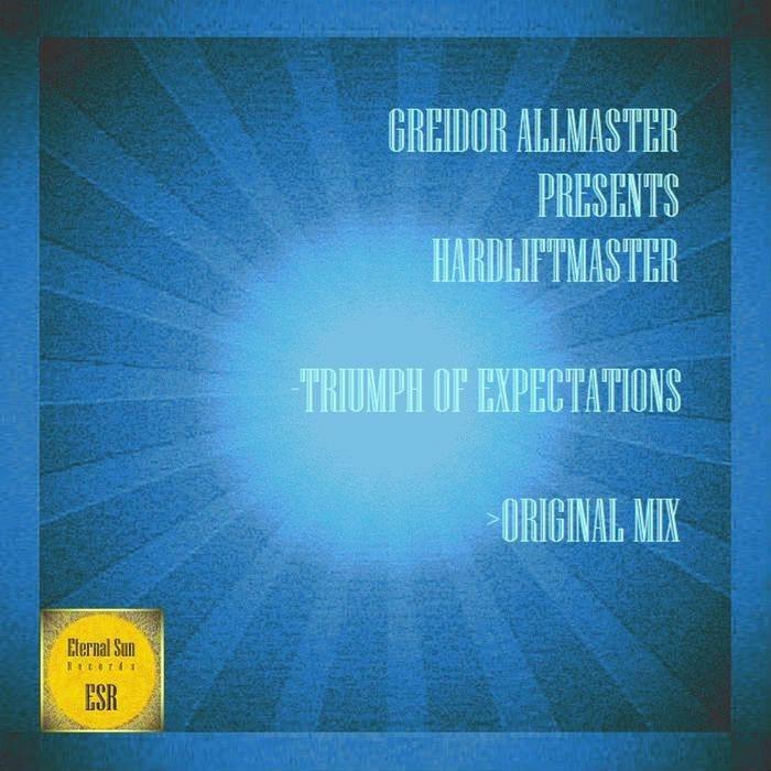 HARDLIFTMASTER - Triumph Of Expectations