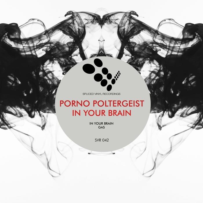 PORNO POLTERGEIST - In Your Brain