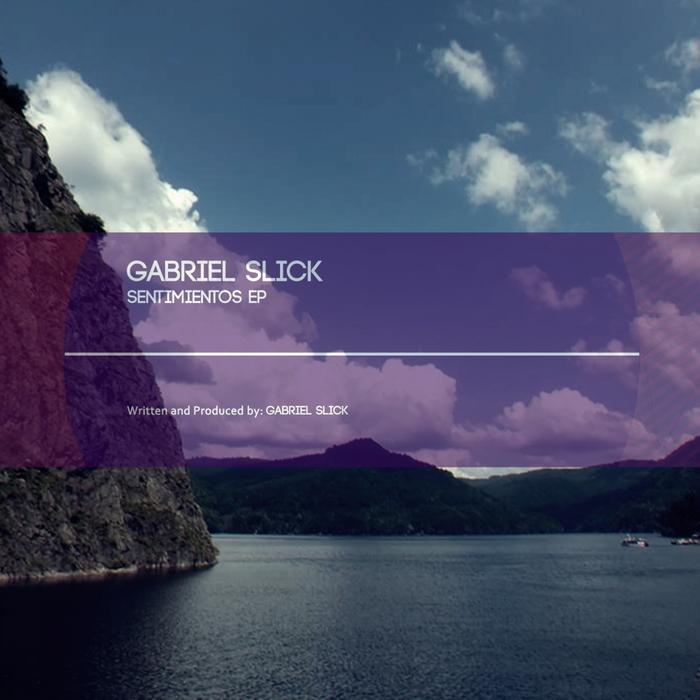 GABRIEL SLICK - Sentimientos EP