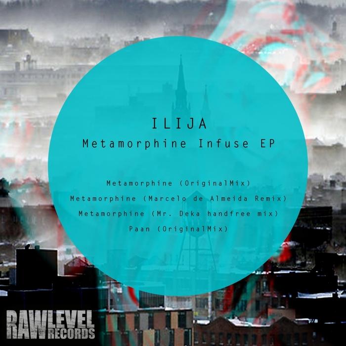 ILIJA - Metamorphine Infuse EP