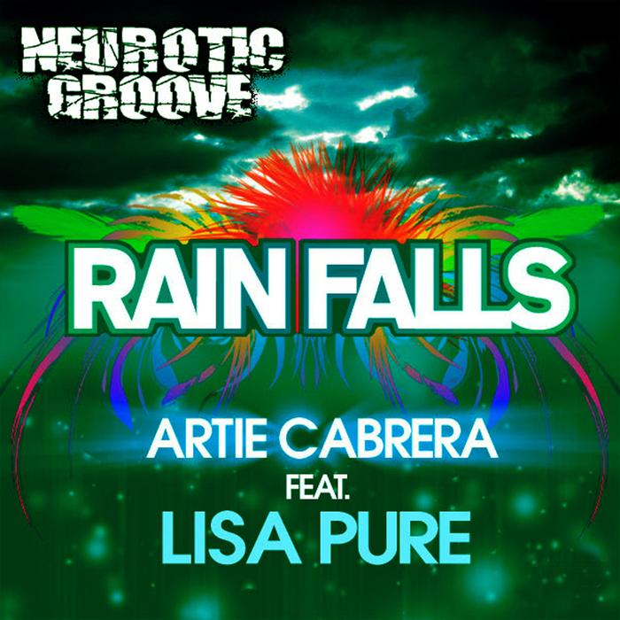 ARTIE CABRERA feat LISA PURE - Rainfalls (remixes)