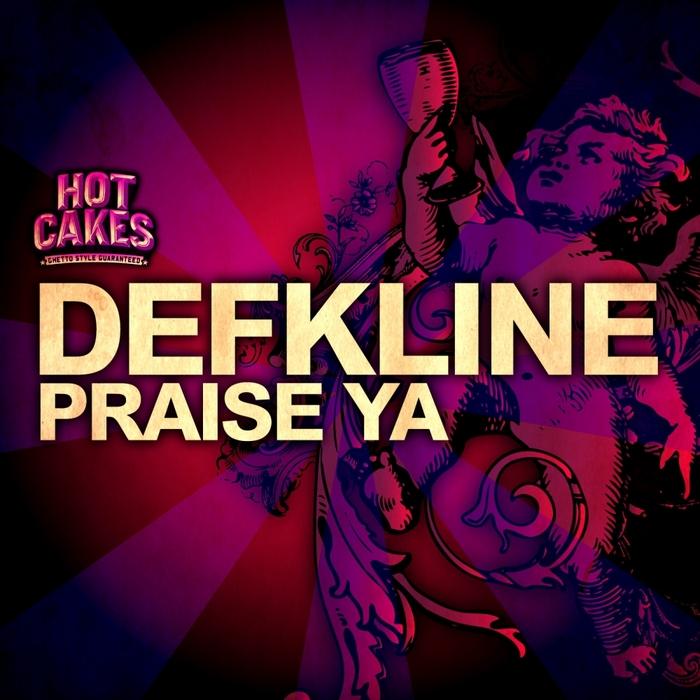 DEFKLINE - Praise Ya