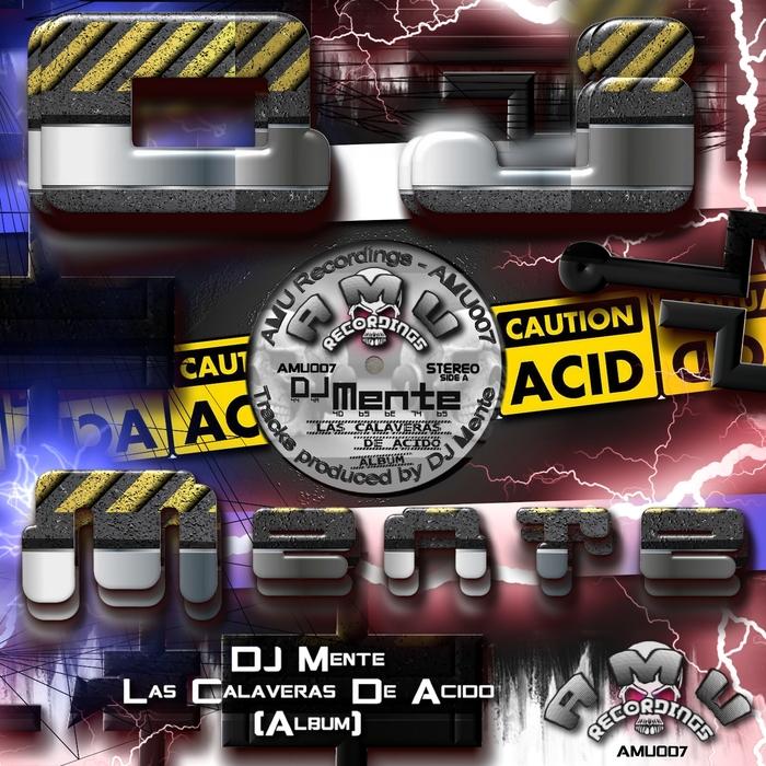 DJ MENTE - Las Calaveras De Acido