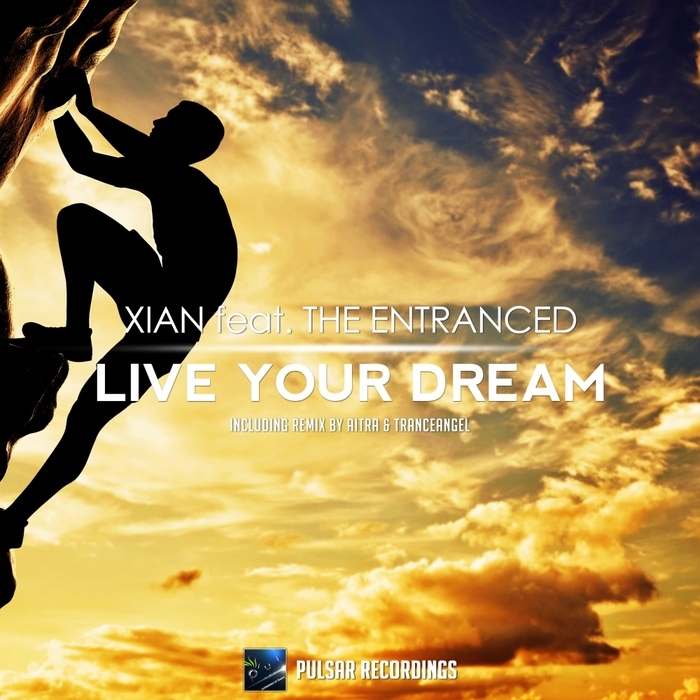 XIAN feat THE ENTRANCED - Live Your Dream