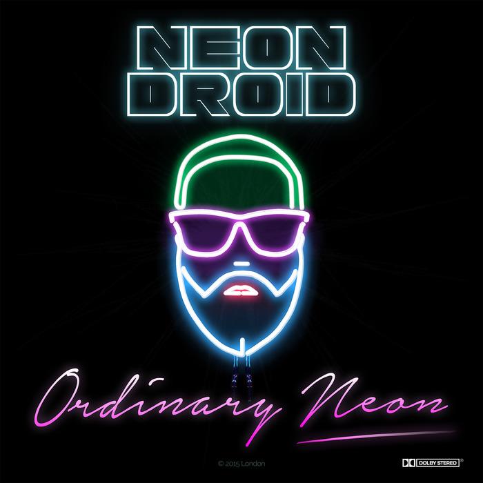 NEON DROID - Ordinary Neon