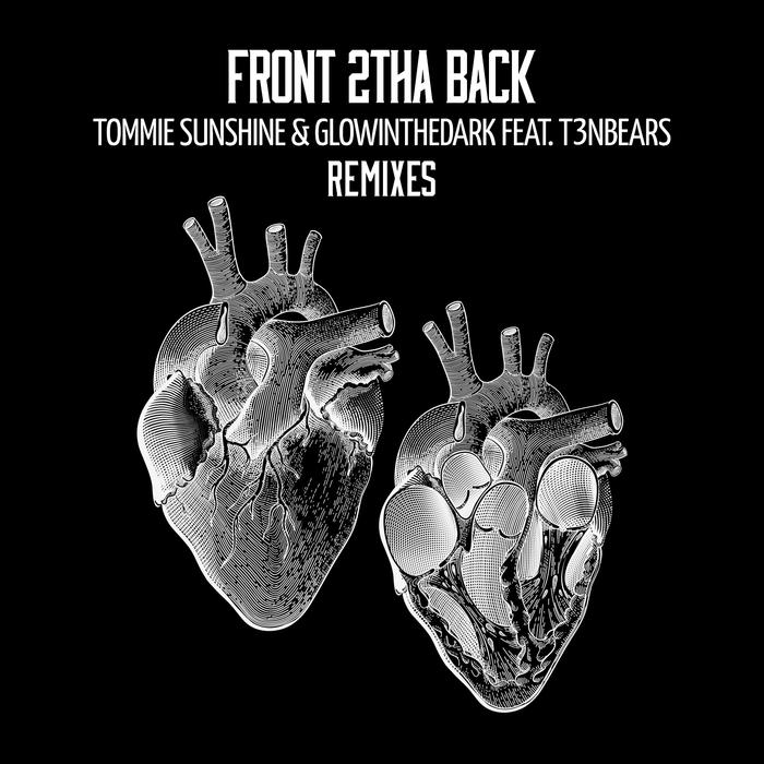 TOMMIE SUNSHINE & GLOWINTHEDARK feat T3NBEARS - Front 2tha Back