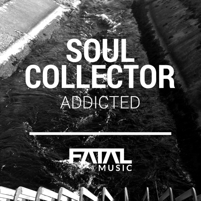 SOUL COLLECTOR - Addicted