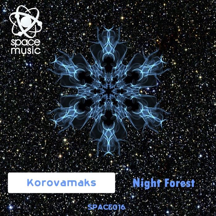 KOROVAMAKS - Night Forest