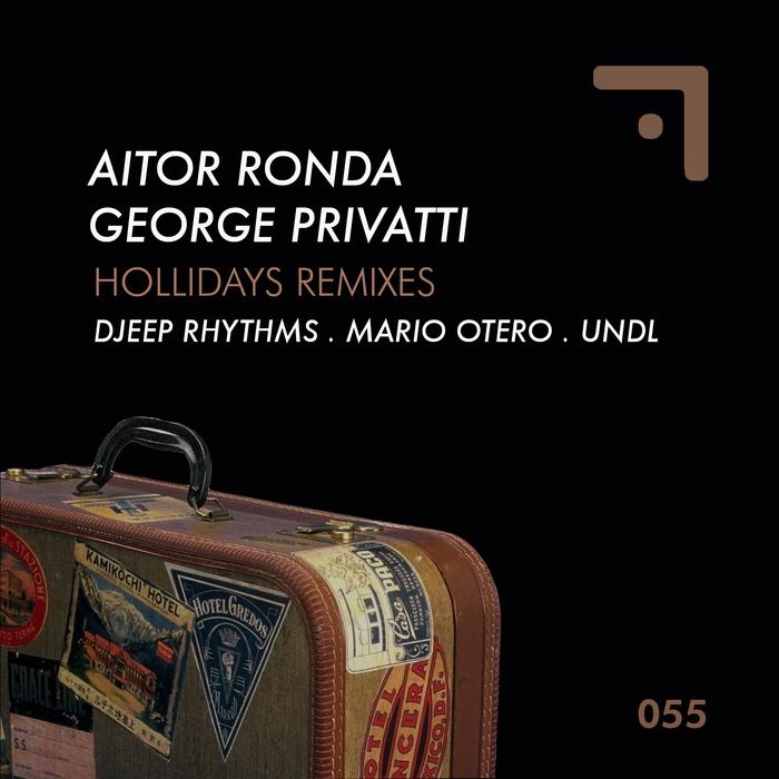 AITOR RONDA/GEORGE PRIVATTI - Hollidays (remixes)