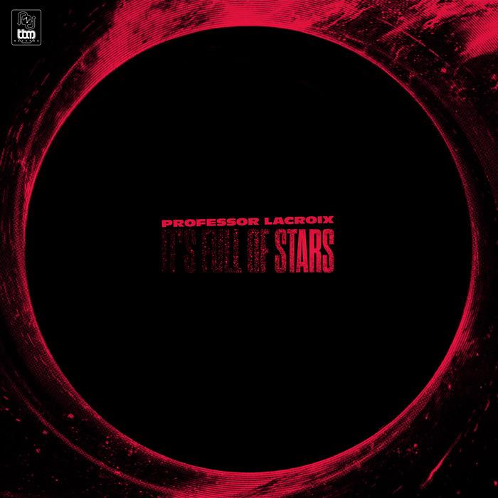 PROFESSOR LACROIX - It's Full Of Stars