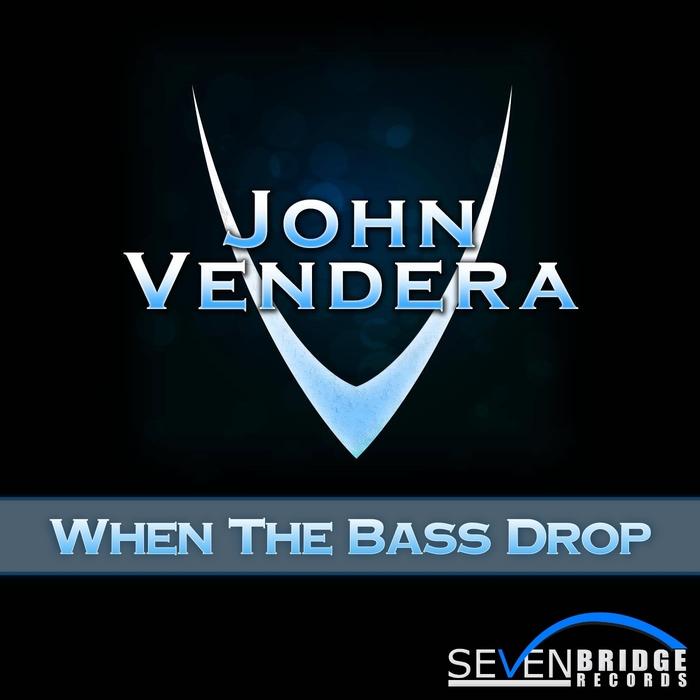 VENDERA, John - When The Bass Drop