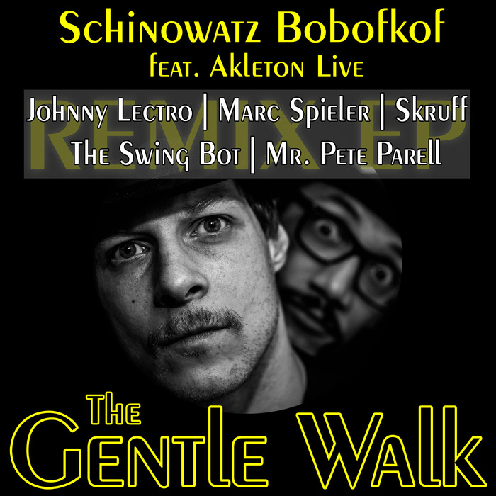 BOBOFKOF, Schinowatz - The Gentle Walk EP (remixes)