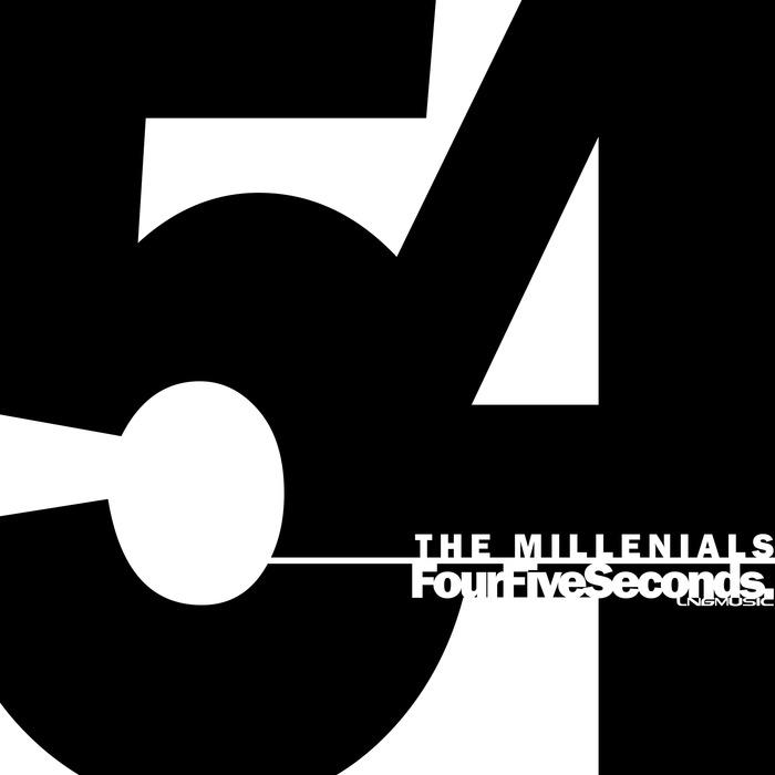 MILLENNIALS, The - FourFiveSeconds