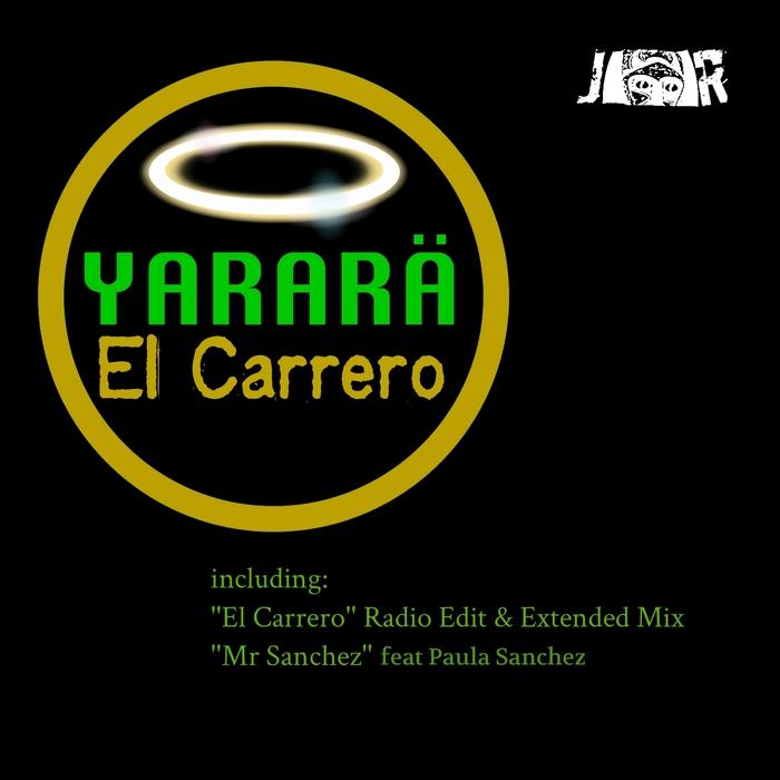YARARA' - El Carrero