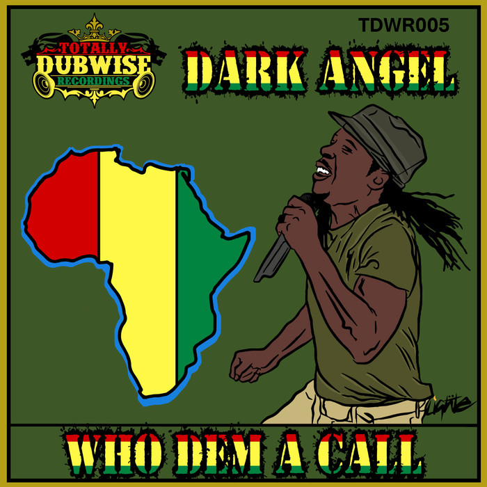 DARK ANGEL - Who Dem A Call