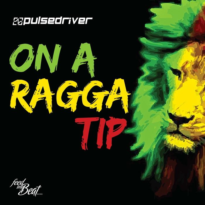 PULSEDRIVER - On A Ragga Tip