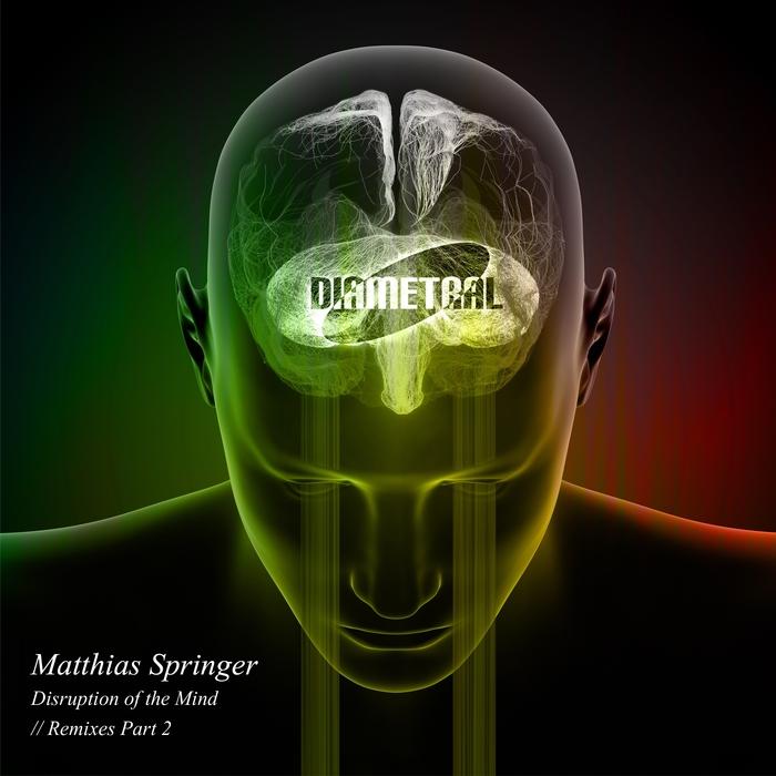 SPRINGER, Matthias - Disruption Of The Mind Remixes Pt 2