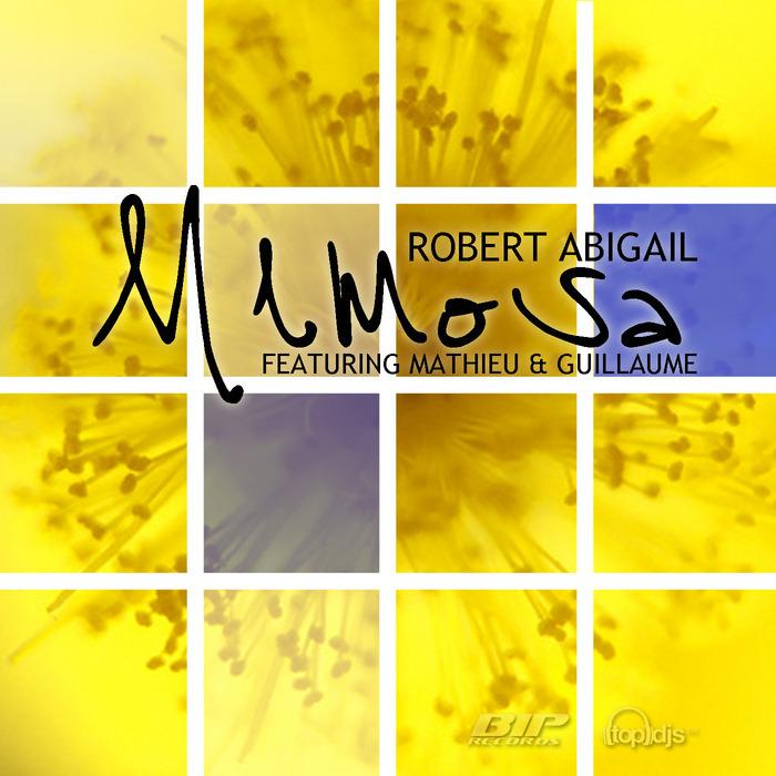 ROBERT ABIGAIL feat MATHIEU & GUILLAUME - Mimosa