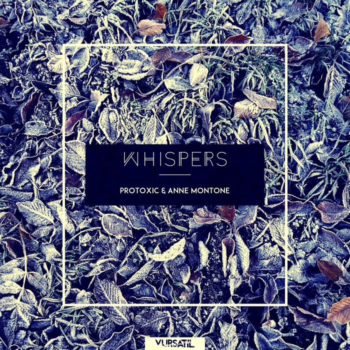 PROTOXIC feat ANNE MONTONE - Whispers EP: Part 2