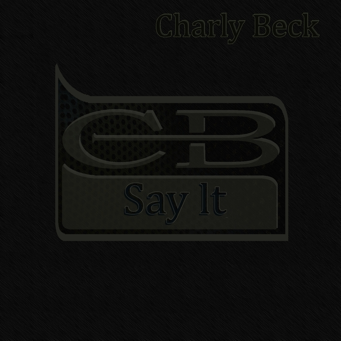 BECK, Charly - Say It