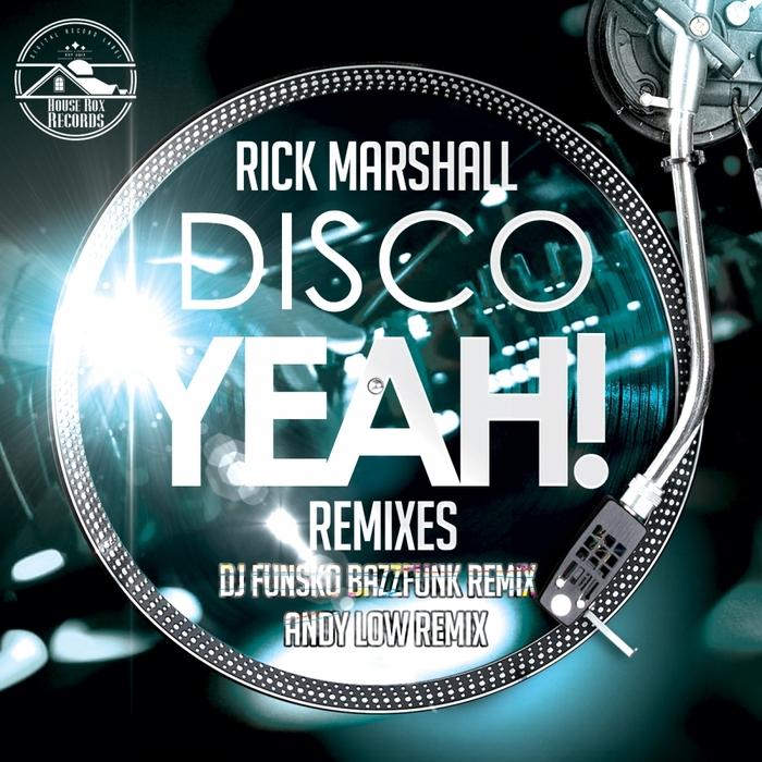 MARSHALL, Rick - Disco Yeah! (remixes)