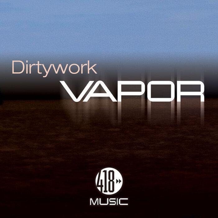 DIRTYWORK - Vapor