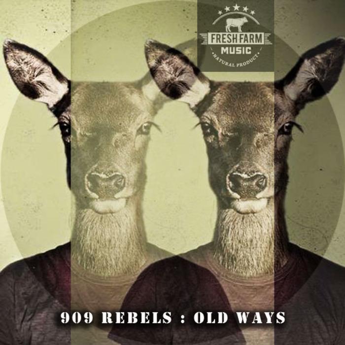 909 REBELS - Old Ways