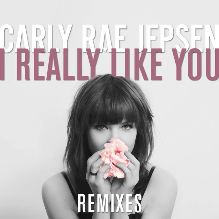 CARLY RAE JEPSEN - I Really Like You (Remixes)