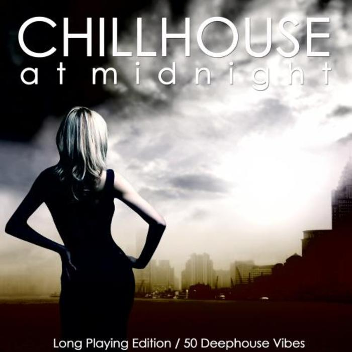 VARIOUS - Chillhouse At Midnight